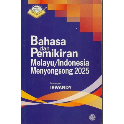 Bahasa dan Pemikiran Melayu/Indonesia Menyongsong 2025