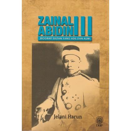 Sultan Zainal Abidin III: Biografi Sultan Yang Adil dan Alim