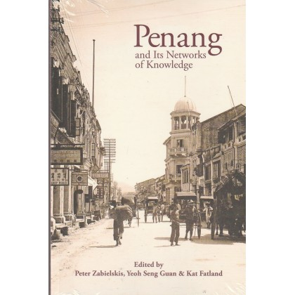 Penang and Its Networks of Knowledge (KL)