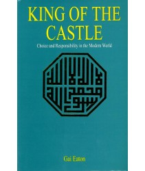 King of the Castle: Choice and Responsibility in the Modern World