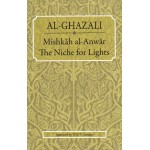 Mishkah Al-Anwar: The Niche of Light