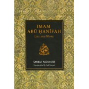 Imam Abu Hanifah: Life and Work