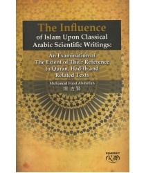 The Influence of Islam Upon Classical Arabic Scientific Writings