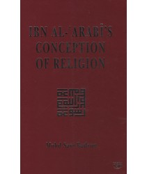 Ibn Al-'Arabi's Conception of Religion
