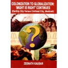 Colonization to Globalization: Might is Right Continues