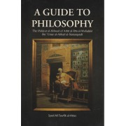 A Guide to Philosophy & The Mashshā'i Philosophical System Set