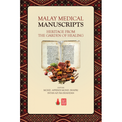 Malay Medical Manuscripts: Heritage from the Garden of Healing