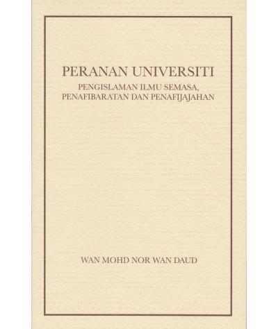 Peranan Universiti: Pengislaman Ilmu Semasa, Penafibaratan dan Penafijajahan