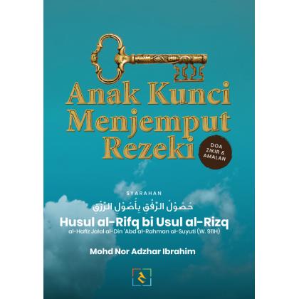 Anak Kunci Menjemput Rezeki: Syarahan Husul al-Rifq bi Usul al-Rizq