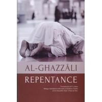 Repentance: Being a Translation of Kitab at-Tawbah of Al-Ghazzali's Ihya Ulum al-Din