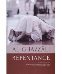 Repentance: Being a Translation of Kitab at-Tawbah of Al-Ghazzali's Ihya Ulum al-Din