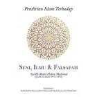 Pendirian Islam Terhadap Seni, Ilmu & Falsafah