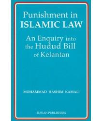 Punishment in Islamic Law: An Enquiry into the Hudud Bill of Kelantan