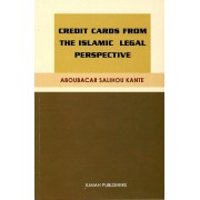 Credit Cards From the Islamic Legal Perspective