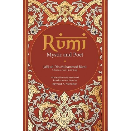 Rumi Mystic and Poet: Selections from His Writings