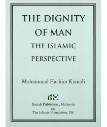 The Dignity of Man: The Islamic Perspective