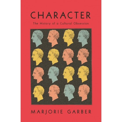Character: The History of a Cultural Obsession