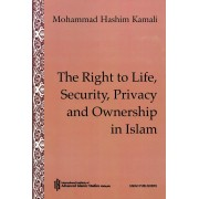 The Right to Life, Security, Privacy and Ownership in Islam