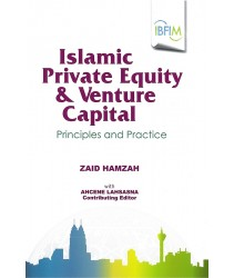 Islamic Private Equity & Venture Capital: Principles & Practice