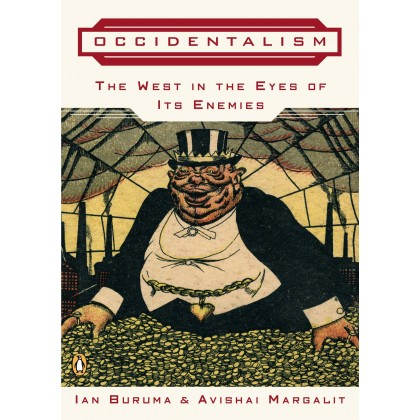 Occidentalism : The West in the Eyes of its Enemies