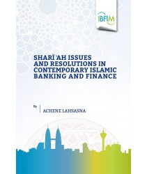 Shari'ah Issues and Resolutions in Contemporary Islamic Banking and Finance