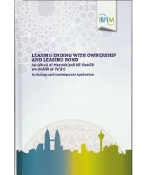 Leasing Ending with Ownership and Leasing Bond (Al-Ijarah al-Muntahiyah bil-Tamlik wa-Suku al-Ta'jir ): Its Rulings and Contemporary Application