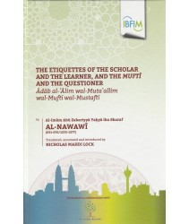The Etiquettes of the Scholar and the Learner, and the Mufti and the Learner, and the Mufti and the Questioner (adab al-alim wal-Muta'allim wal-Mufti wal-Mustafti)