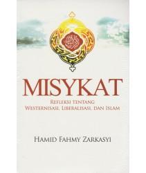 Misykat : Refleksi Tentang Westernisasi, Liberalisasi Dan Islam