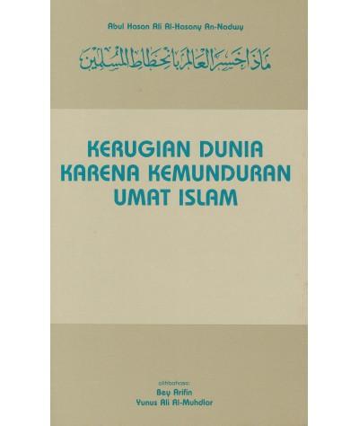 Kerugian Dunia Karena Kemunduran Umat Islam