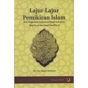 Lajur-Lajur Pemikiran Islam: Peta Pergulatan Intelektual Islam Indonesia Abad ke-20 dan Awal Abad ke-21