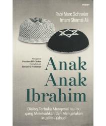 Anak-Anak Ibrahim: Dialog Terbuka Mengenai Isu-isu yang Memisahkan dan Menyatukan Muslim-Yahudi
