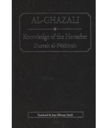 Knowledge of the Hereafter Durrah al-Fakhirah