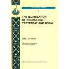 The Islamization of Knowledge: Yesterday and Today