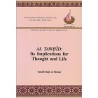 Al-Tawhid: Its Implications for Thought and Life