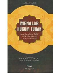 Menalar Hukum Tuhan: Akar Penalaran Ta'lili dalam Pemikiran Imam al-Ghazali