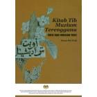 Kitab Tib Muzium Terengganu: Edisi dan Huraian Teks