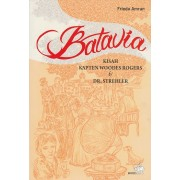 Batavia: Kisah Kapten Woodes Rogers & Dr. Strehler