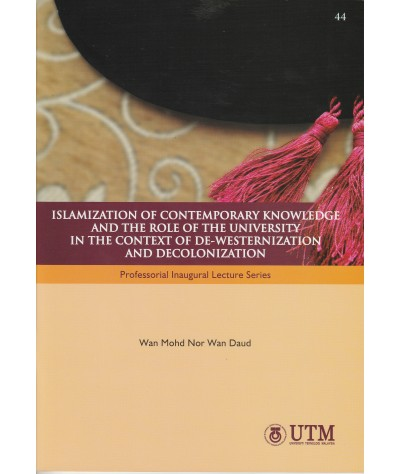 Islamization of Contemporary Knowledge and the Role of the University in the Context of De-Westeriza