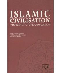 Islamic Civilisation : Present & Future Challenges