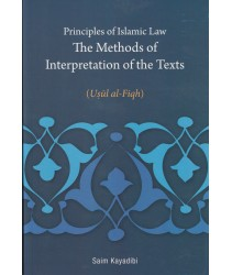 Principles of Islamic Law: The Methods of Interpretation of the Texts