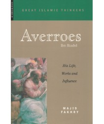 Averroes: His Life, Works and Influence
