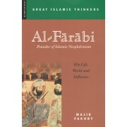 Al-Farabi: His Life, Works and Influence