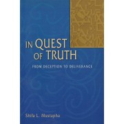 In Quest of Truth: From Deception to Deliverence