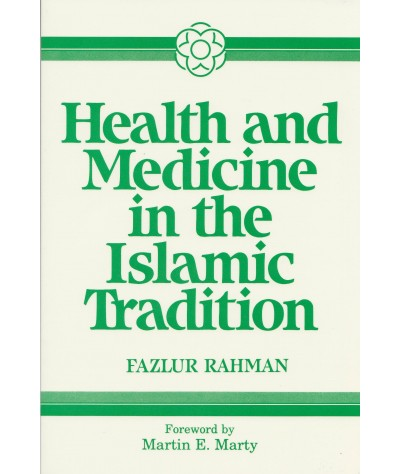 Health and Medicine in the Islamic Tradition