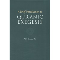 A Brief Introduction to Qur'anic Exegesis