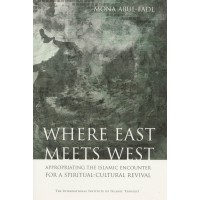 Where East Meets West: Appropriating the Islamic Encounter for a Spiritual-Cultural Revival