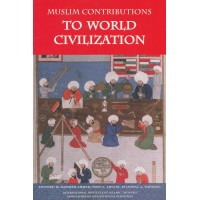 Muslim Contributions to World Civilization