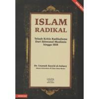 Islam Radikal: Telaah Kritis Radikalisme dari Ikhwanul Muslimin hingga ISIS