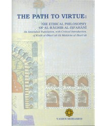 The Path to Virtue: The Ethical Philosophy of al-Raghib al-Isfahani