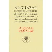 Al-Ghazali Letter to a Disciple: Ayyuha'l-Walad